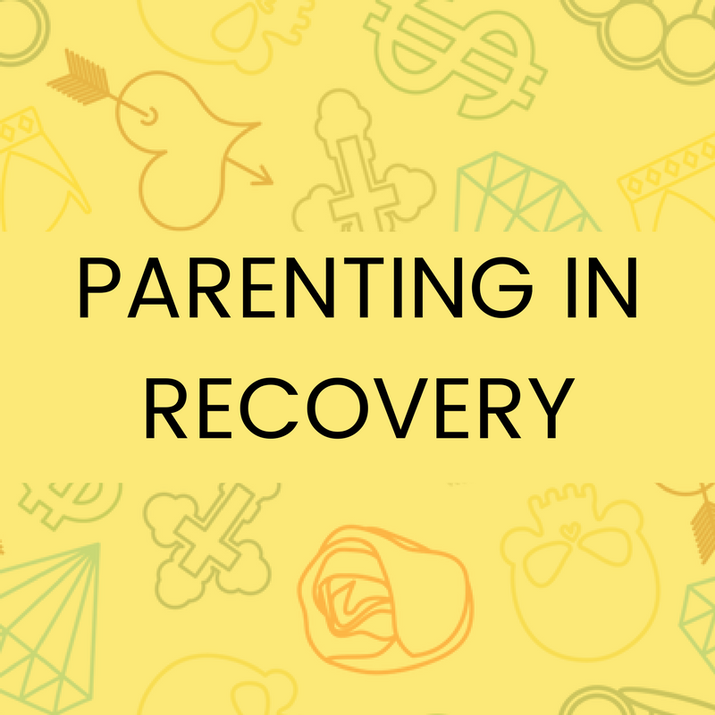 Parenting In Recovery