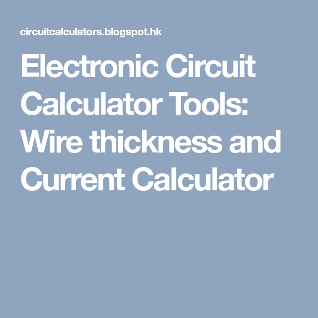 Electronic circuit calculator tools wire thickness and current electronic circuit calculator tools wire thickness and current calculator greentooth Choice Image