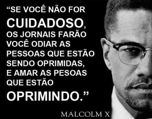 Malcolm X: cuidado com a imprensa burguesa! | Citações fortes, Pensamentos,  Frases inspiracionais