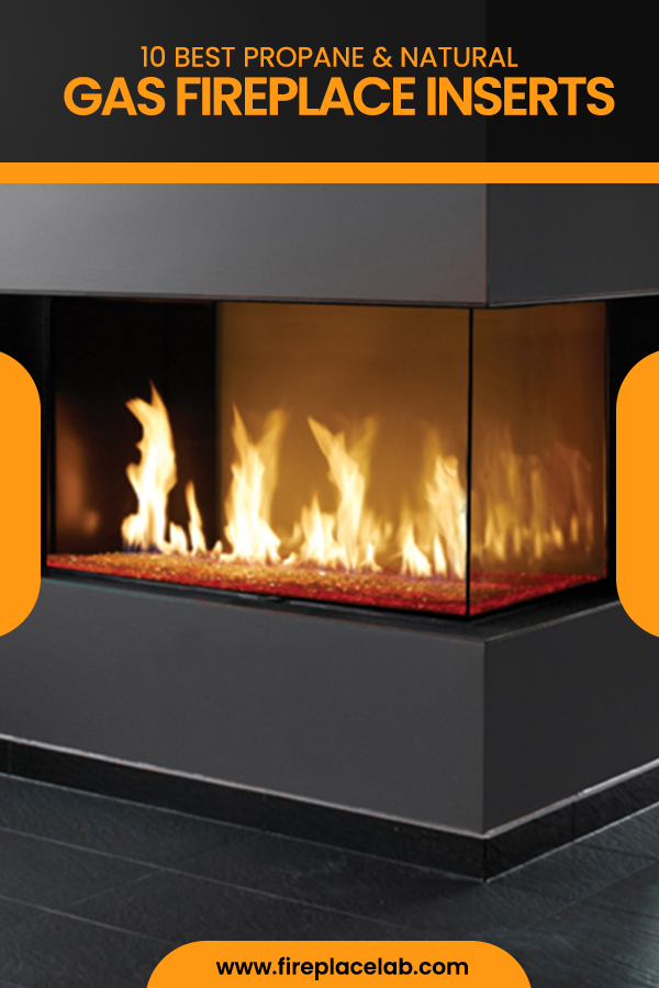10 Best Propane Natural Gas Fireplace Inserts In 2020