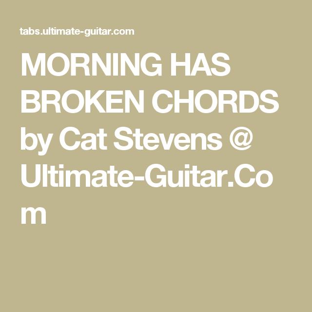 MORNING HAS BROKEN CHORDS by Cat Stevens @ Ultimate-Guitar.Com ...