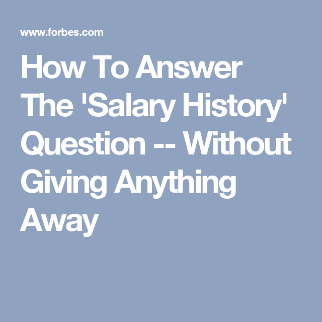 How To Answer The 'Salary History' Question -- Without