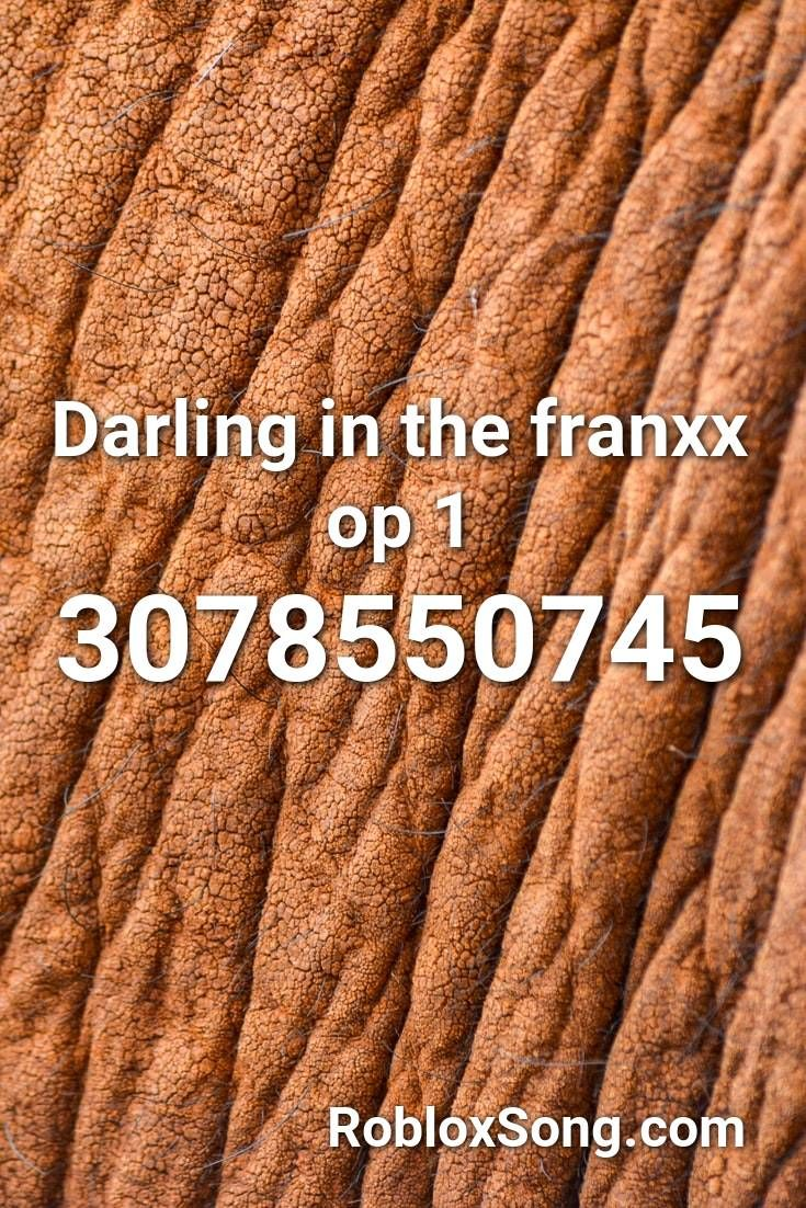 Darling In The Franxx Op 1 Roblox ID Roblox Music Codes