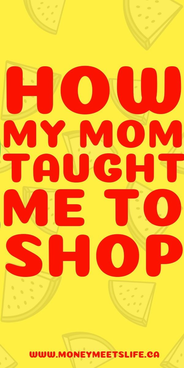 How My Mom Taught Me To Shop | Money advice, Personal ...