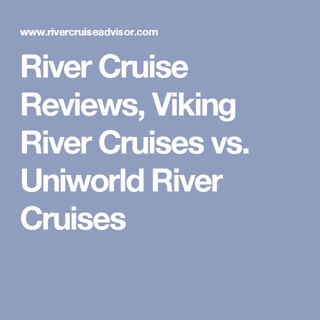 River Cruise Reviews Viking River Cruises Vs Uniworld River - Uniworld reviews