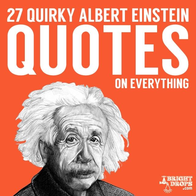 Quirky Love Quotes: 27 Quirky Albert Einstein Quotes On Everything