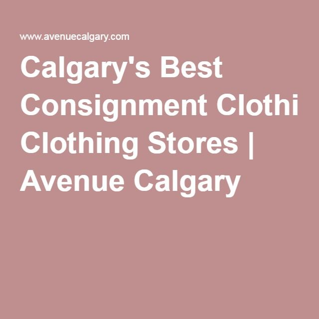 59817a01098 Calgary s Best Consignment Clothing Stores