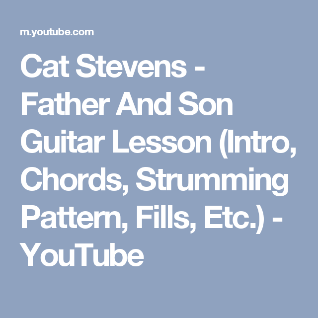 Cat Stevens - Father And Son Guitar Lesson (Intro, Chords, Strumming ...