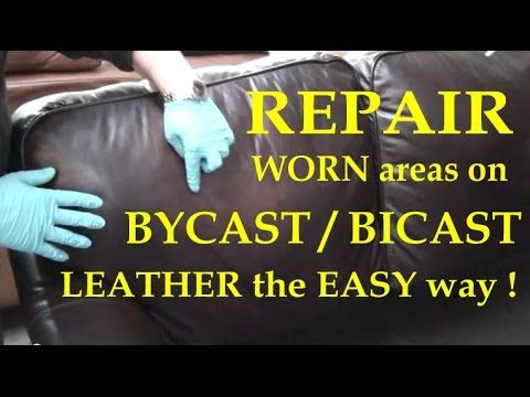 Fix WORN Areas On BYCAST / BICAST LEATHER Couch With LEATHER REPAIR KIT Go  To:
