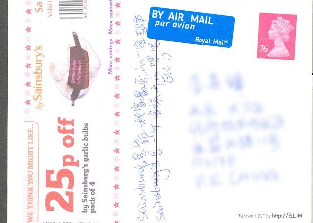 Sainsbury's 是靠我家最近的一家超市 Sainsbury's是一个家族开得呢  这是我已经寄出的明信片,保留了当下小爱在英国的时间痕迹。如此的内容,扫描每一张明信片,都有种凄凉悲悯的情怀,人生不可能两次迈入同一条河流。    当然内容优先自定义。任何问题发邮件给小爱到 i@ell.im     小爱《再见22岁》明信片,为每一位买明信片的朋友打一个越洋**,做一件事。我唯一不能做的就是任你放弃我为你做事的权利。淘宝: http://plzkiss.me  Paypal: http://hELLoELL.com
