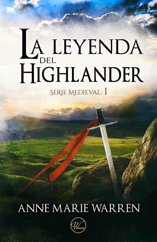 La leyenda del Highlander (Serie Medieval nº 1) eBook: Anne Marie Warren:  Amazon.es: Tienda Kindle