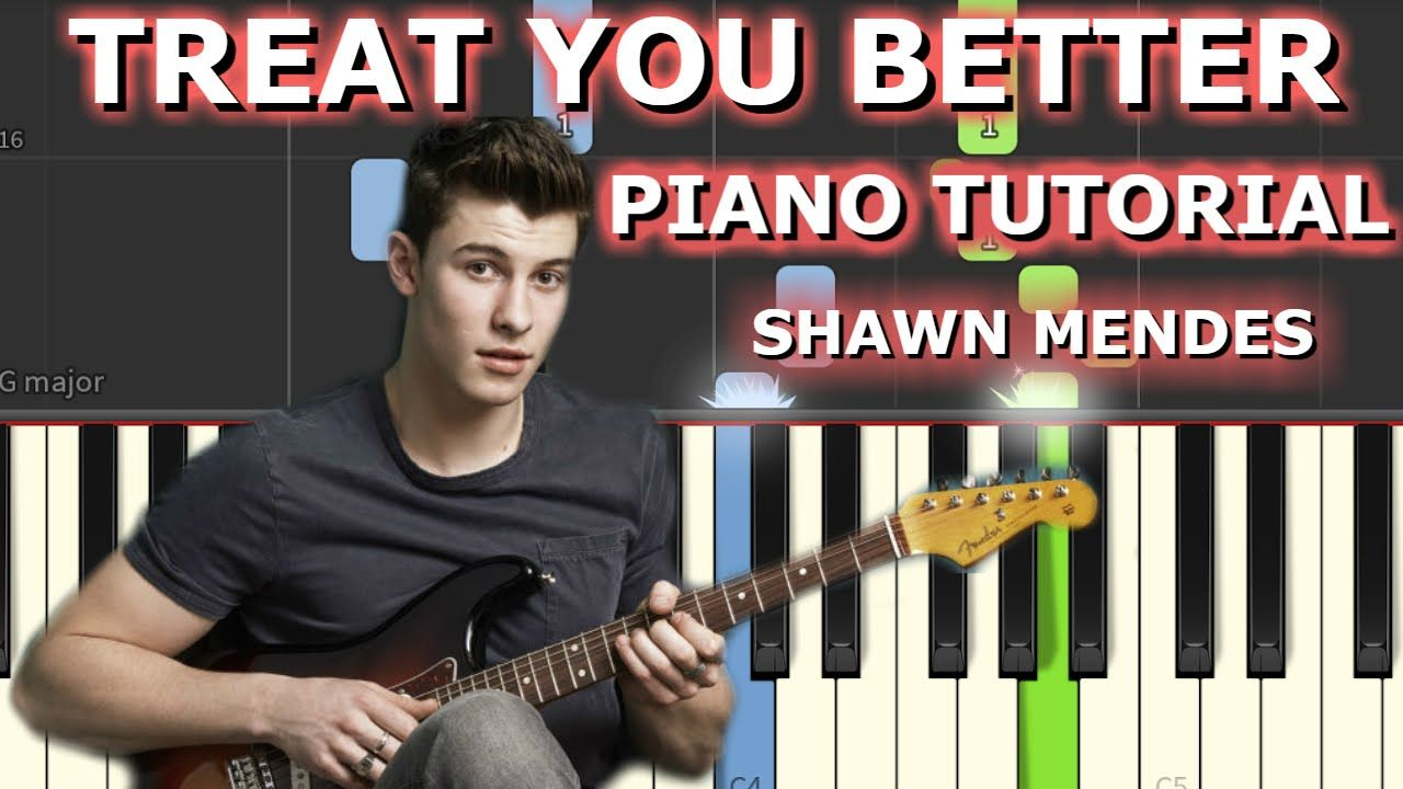Check Out The Piano Cover Of The Treatyoubetter By Shawnmendes Piano Tutorial Piano Cover Piano
