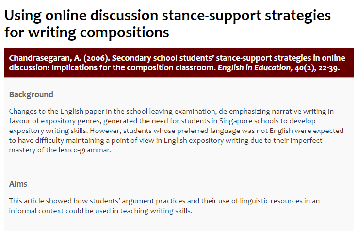 Chandrasegaran, A. (2006). Secondary school students' stance-support strategies in online discussion: Implications for the composition classroom. English in Education, 40(2), 22-39.