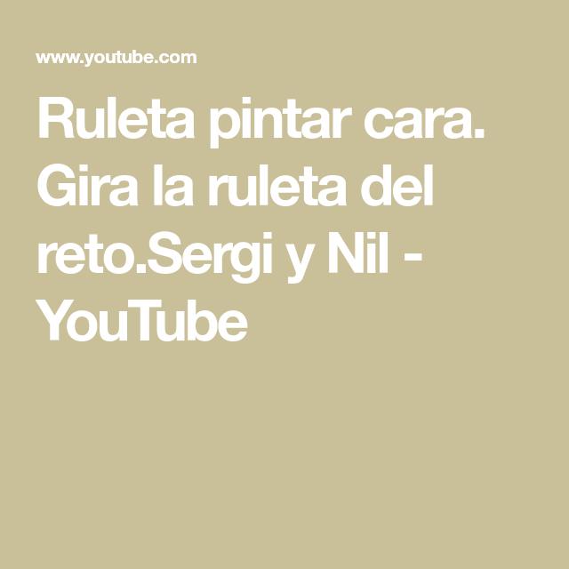 Ruleta Pintar Cara Gira La Ruleta Del Reto Sergi Y Nil Youtube Caras Pintar Retos Para Niños