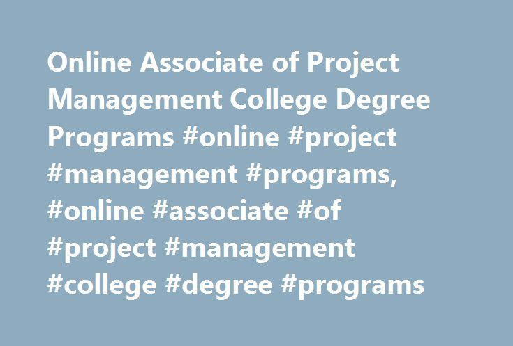 Online Associate Of Project Management College Degree Programs