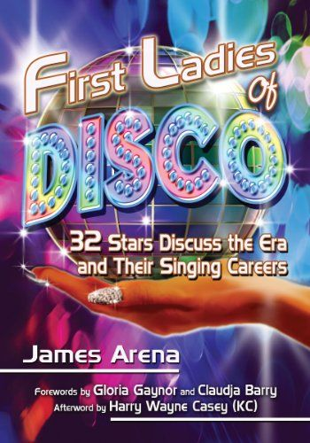 First Ladies of Disco: 32 Stars Discuss the Era and Their Singing Careers by James Arena,http://www.amazon.com/dp/0786475811/ref=cm_sw_r_pi_dp_4fhwsb0M3KQJB985