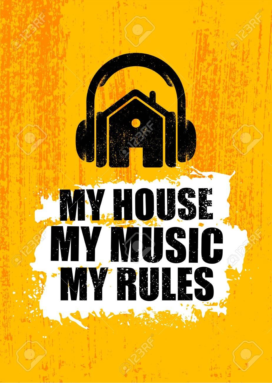 My House. My Music. My Rules. Inspiring Typography Creative