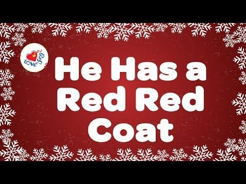 He Has a Red Red Coat with Lyrics   Christmas Song for Kids   Children Love to Sing - YouTube ...