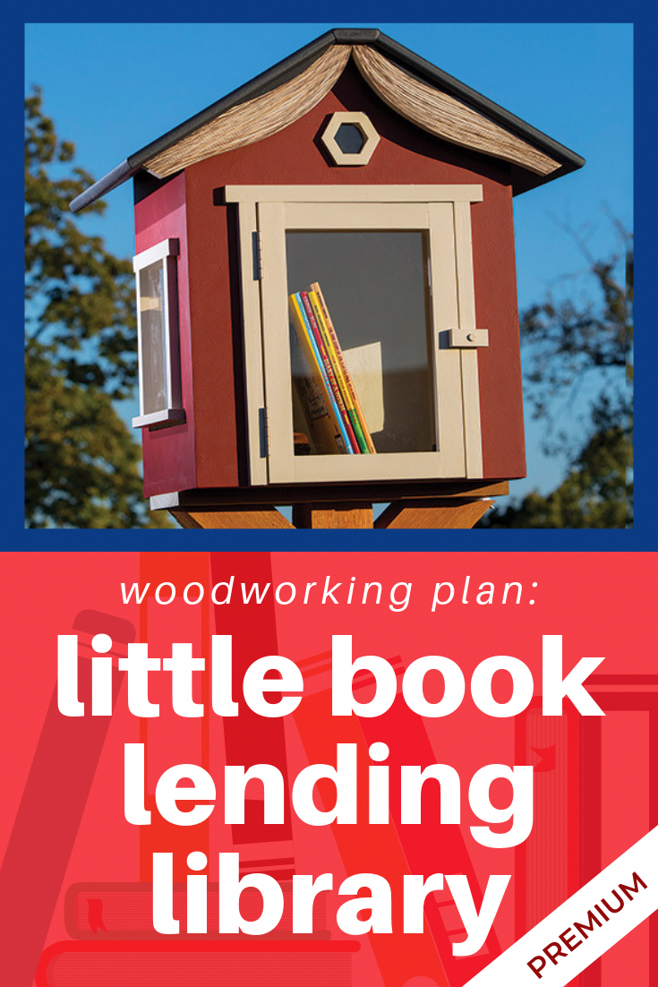 Little Book Lending Library - Libraries are cool — both big and small! The little lending library trend in neighborhoods, and the access they provide to free books, has continued to grow over the years. Click here to subscribe to Woodworker's Journal and view this premium plan. #PremiumPlan #WoodworkersJournal #Woodworking #Book #Outdoors #Neighborhood #Borrow #BeginnerWoodworkingHowToUse
