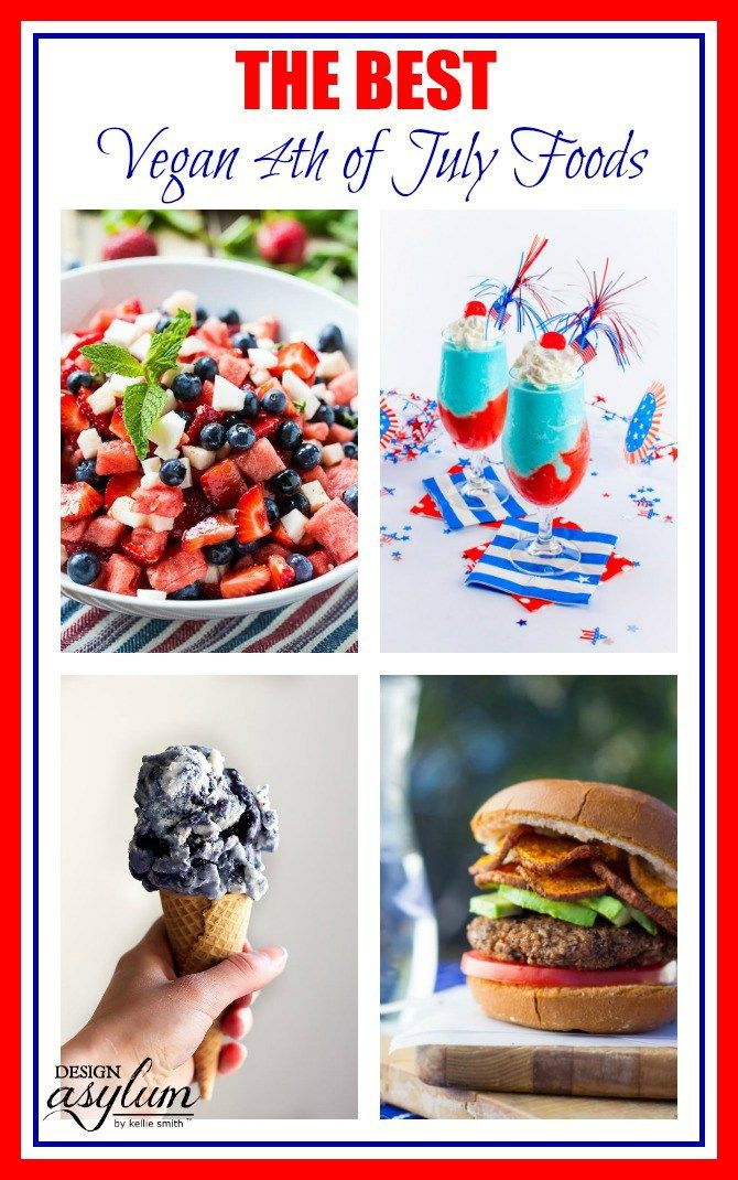 The Best Vegan 4th Of July Foods Vegan Recipes Drinks
