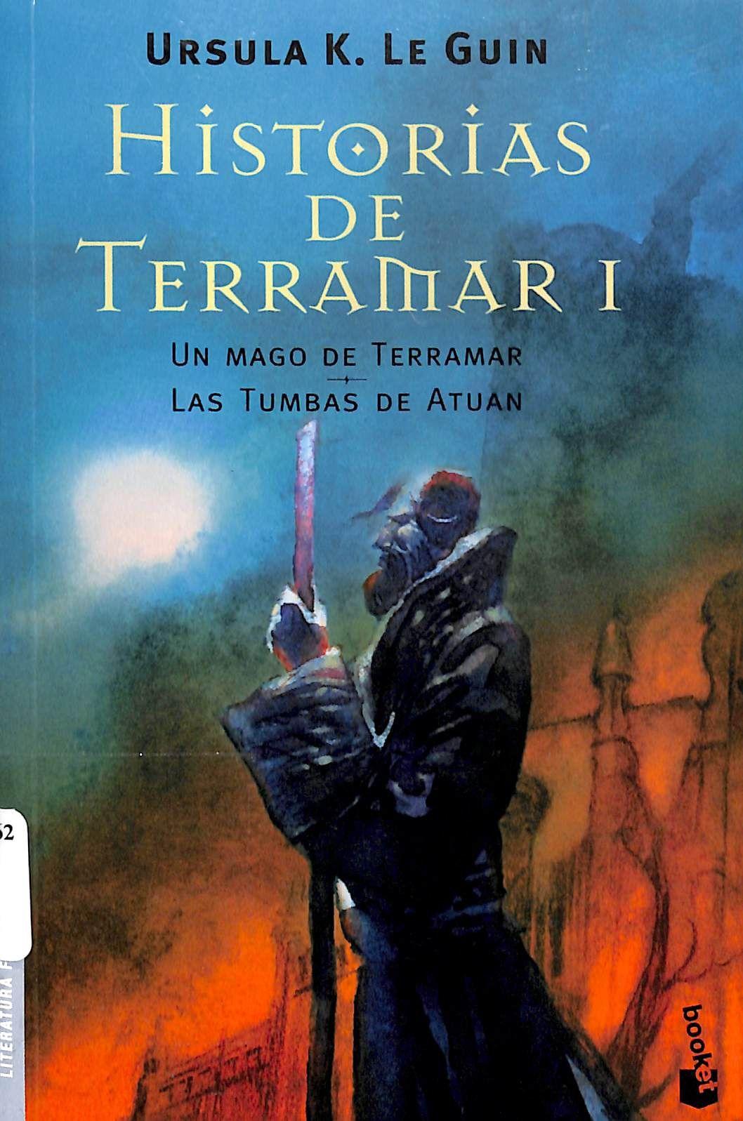 808 83308762 G85 H57 2009 En El Archipiélago De Terramar Hay Dragones Magos Y Espectros Tali Cuentos De Terramar Literatura Fantastica Literatura De Fantasía