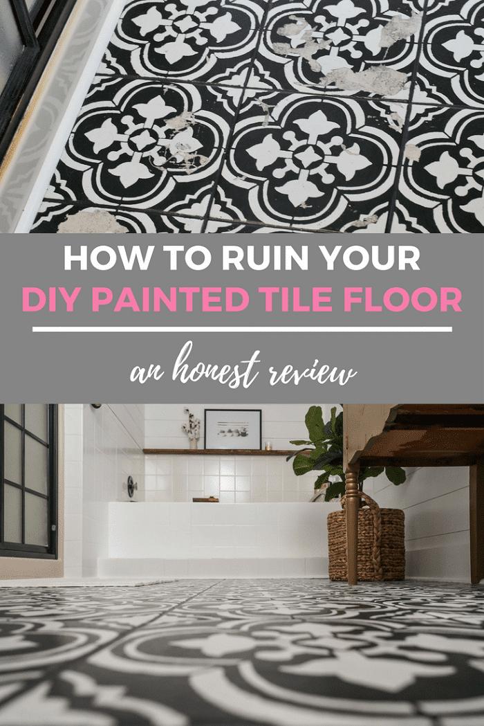 How To Ruin Your Diy Painted Tile Floor Joyful Derivatives Painting Tile Floors Painting Tile Painted Bathroom Floors