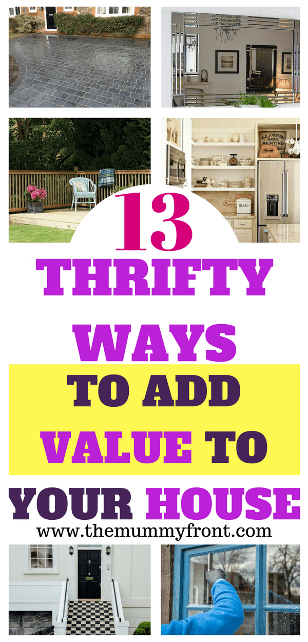 13 Thrifty Ways To Add Value Your House Increase Home Savingmoney Money Moneysaving Moneysavingtips Savingtips Tipstosave