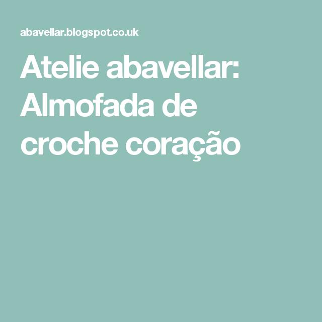 Atelie abavellar: Almofada de croche coração