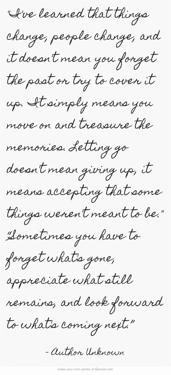 Moving On Quotes Quotation Image Quotes Of The Day Description I Ve Learned That Things Change People C Words Quotes Words Inspirational Words