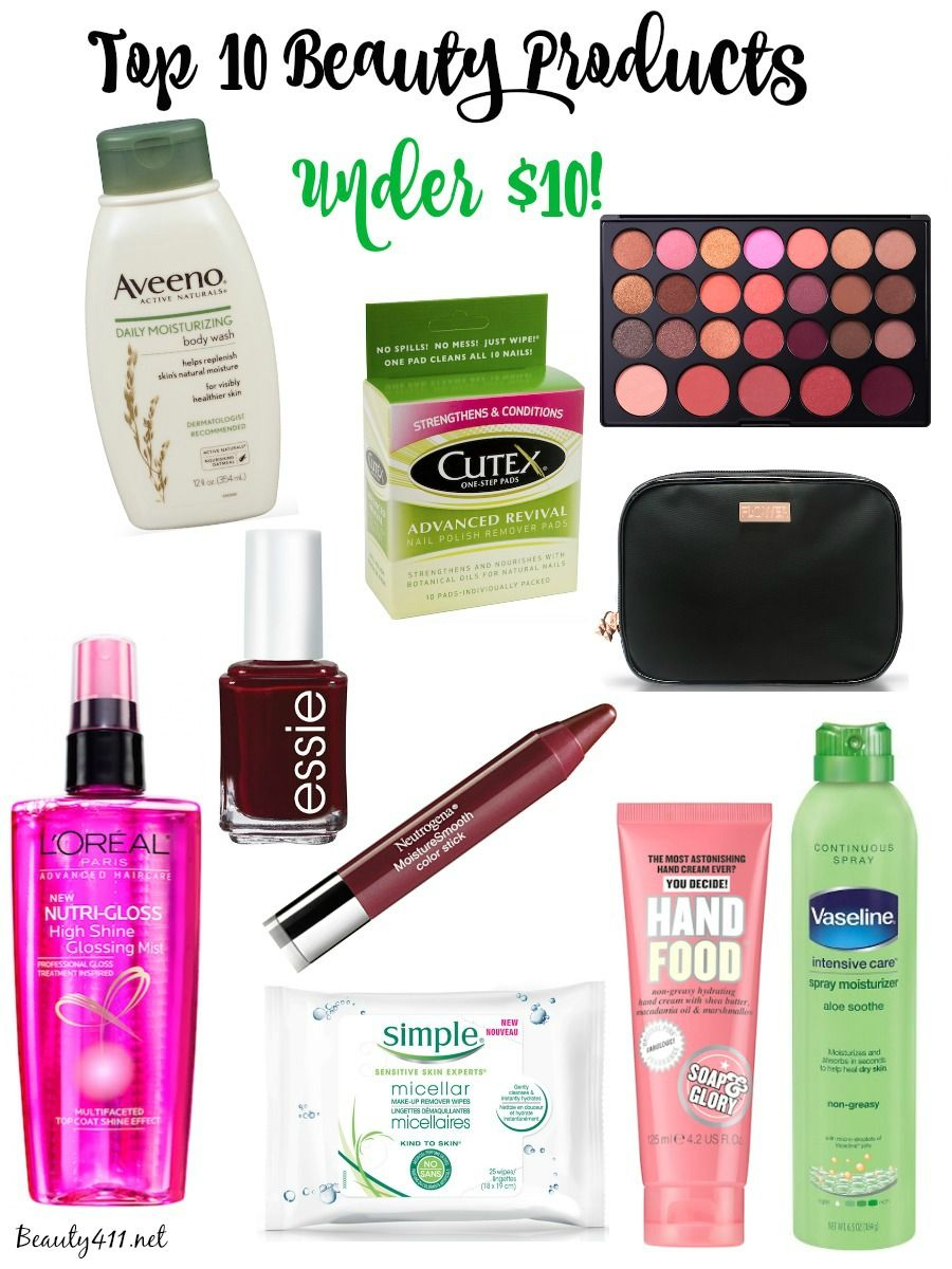 Top 10 Beauty Products Under 10 Top 10 Beauty Products Beauty Products Drugstore Cheap Skin Care Products