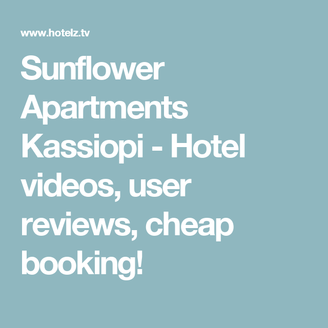 Sunflower Apartments Kassiopi Hotel Videos User Reviews Booking