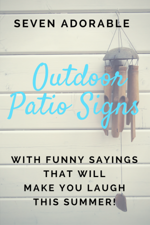 Cute And Funny Outdoor Patio Signs
