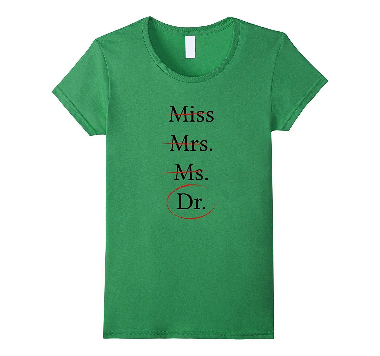 MISS MRS MS DOCTOR T-SHIRT funny DR PhD humor Light Version