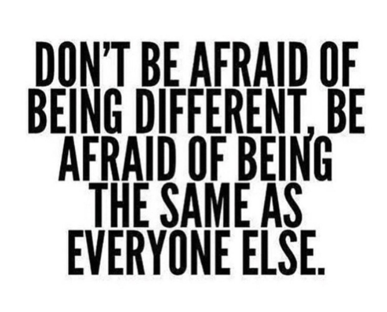 Being Different Isn T A Bad Thing It Means You Are Brave And Confident Enough To Be Yourself What Makes Y Different Quotes Words Of Wisdom Quotes Cute Quotes