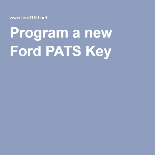 Program a new Ford PATS Key | good to know | Ford, Key