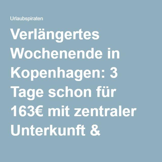 Verl ngertes wochenende in kopenhagen 3 tage schon f r for Unterkunft kopenhagen