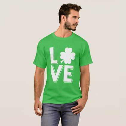 Love st patricks day irish shamrock green t shirt cyo customize love st patricks day irish shamrock green t shirt cyo customize design idea do it yourself diy diy pinterest wedding and weddings solutioingenieria Images