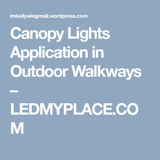 Canopy Lights Application in Outdoor Walkways Canopy