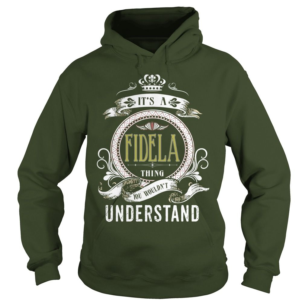 fidela its a fidela thing you wouldnt understand t shirt hoodie hoodies yearname birthday gift ideas popular everything videos shop animals pets - Hoodie Design Ideas