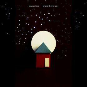 I Won T Give Up Jason Mraz Mp3 Download From The Album I Won T