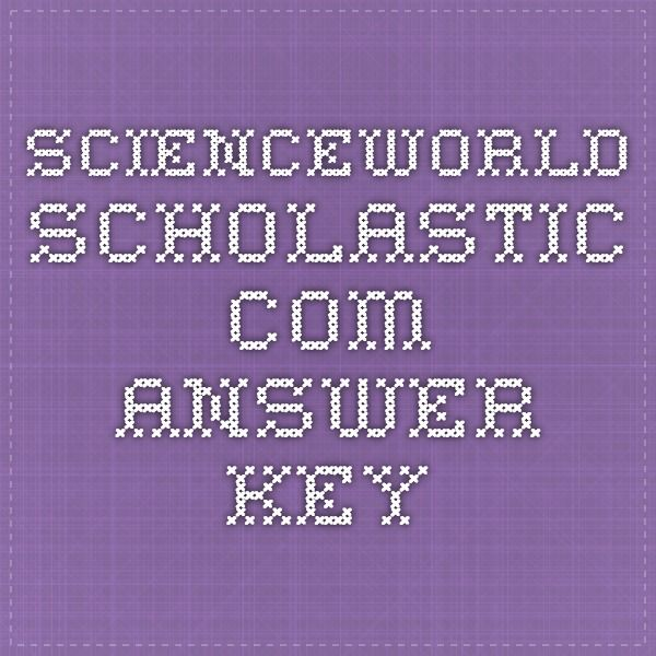 Scienceworld Scholastic Com Answer Key With Images Math