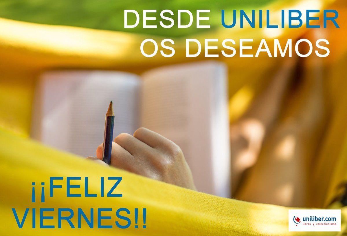 🎉 ¡Desde @UniliberCom os deseamos #FelizViernes! 🎉 15 julio 2016