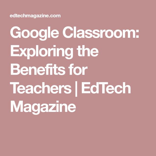 Google Classroom: Exploring The Benefits For Teachers