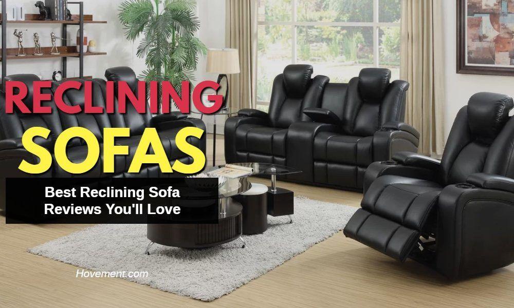 Top 5 Best Reclining Sofa Reviews Top Brands 2020