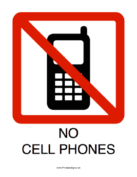 This Printable Sign Reminds Everyone That Cell Phones Are Not Allowed Here Free To Download And Print No Cell Phone Sign Cell Phone Phone