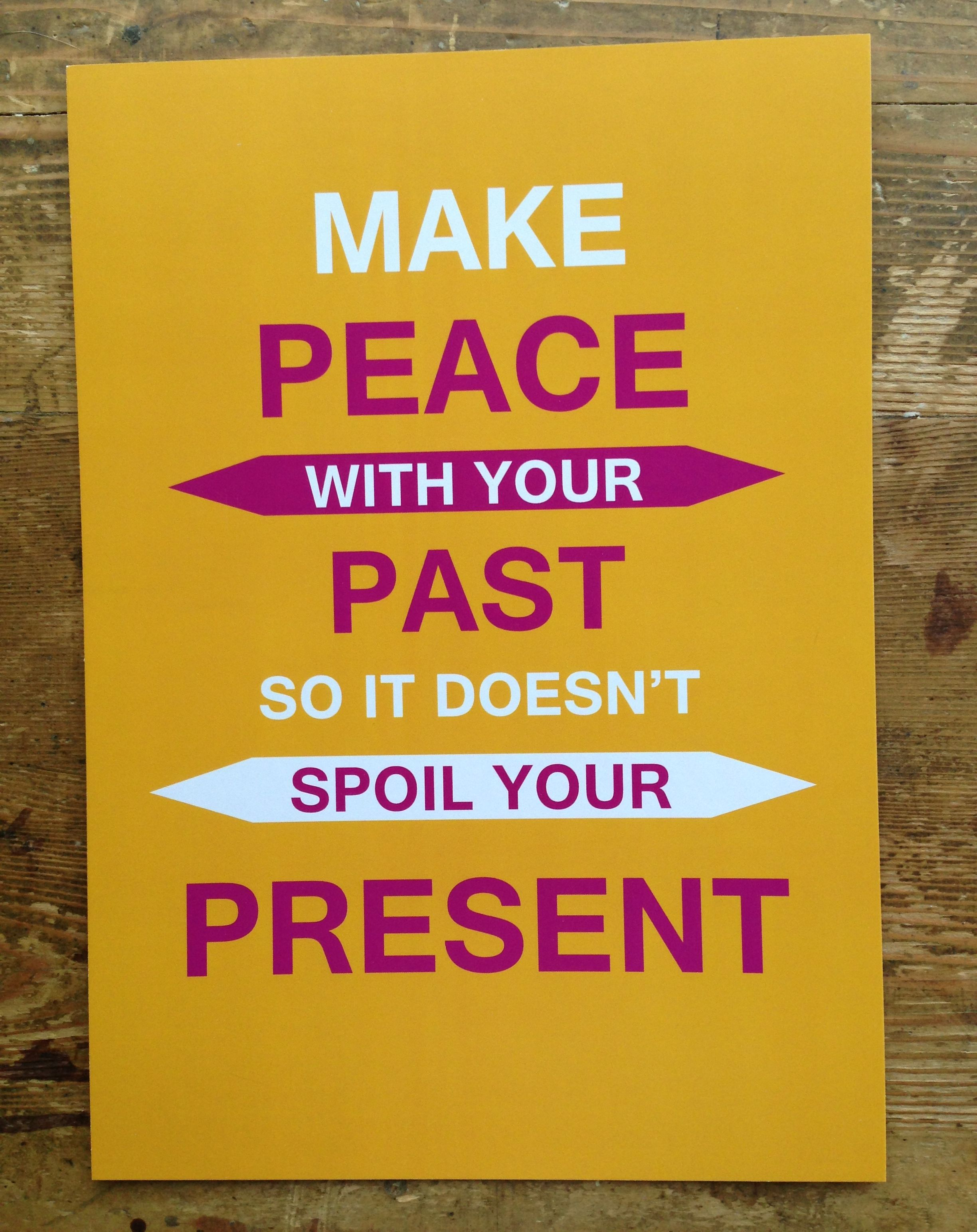 Make Peace With Your Past So It Doesnt Spoil Your Present\
