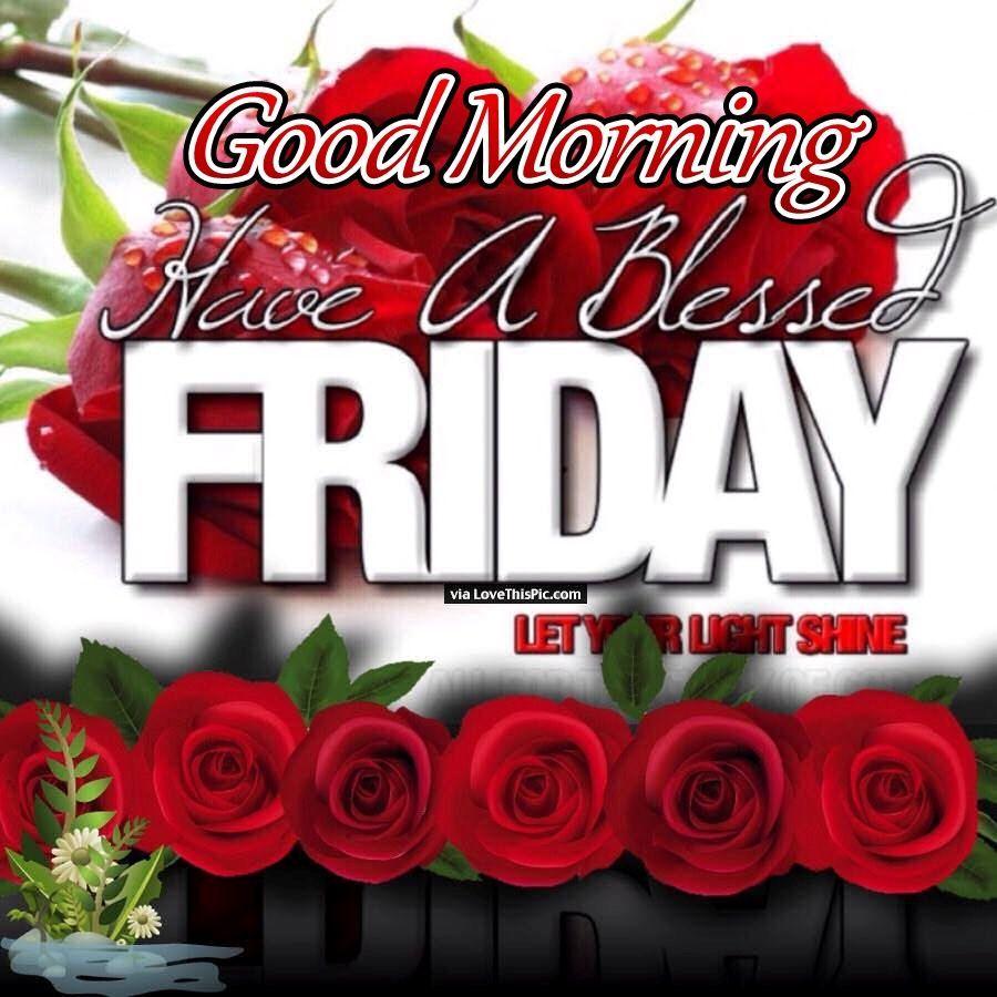 good morning friday blessings let your light shine friday
