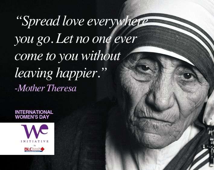 Happy Women S Day Mother Theresa Mother Theresa Happy Woman Day Inspirational Women