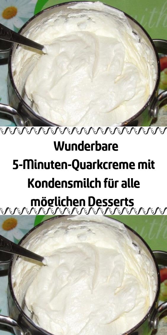 Wunderbare 5-Minuten-Quarkcreme mit Kondensmilch für alle möglichen Desserts #schnelletortenrezepte