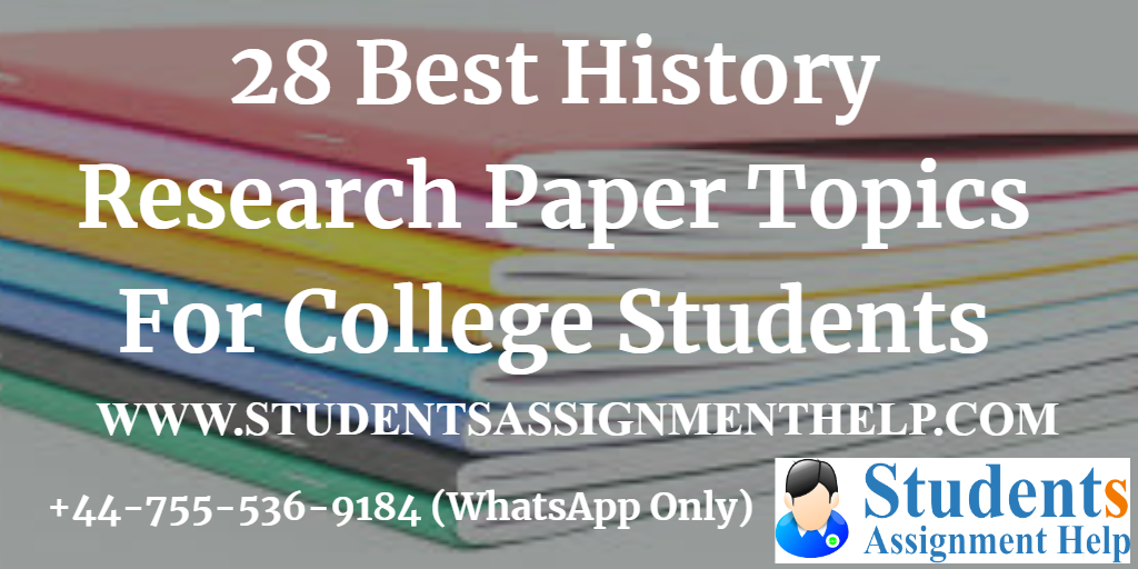 Latest History Research Paper Topics In 2019 Research Paper Research Paper Help Topics
